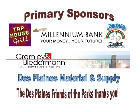 Primary Sponsors: Des Plaines Material, Fantasy Amusement, Gremley & Biedermann inc., Millennium Bank, Tap House Grill